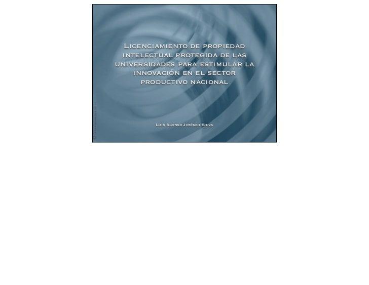 Licenciamiento de propiedad                         intelectual protegida de las                        universidades para...
