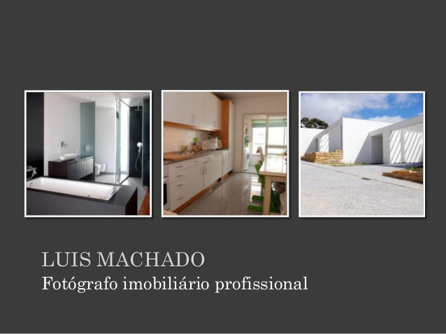 LUIS MACHADOFotógrafo imobiliário profissional