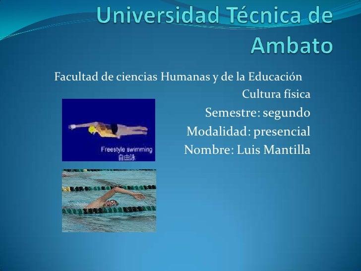 Facultad de ciencias Humanas y de la Educación                                   Cultura física                          S...