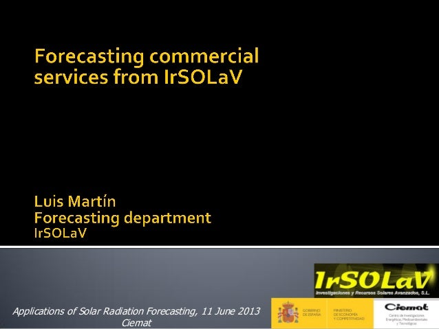 Forecasting commercial services from IrSOLaV - Luis Martin (IRSOLAV)