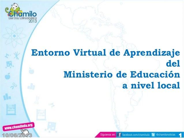 Entorno Virtual de AprendizajedelMinisterio de Educacióna nivel local10/06/2013 1
