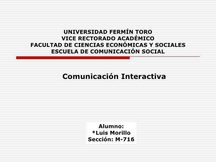 UNIVERSIDAD FERMÍN TORO VICE RECTORADO ACADÉMICO FACULTAD DE CIENCIAS ECONÓMICAS Y SOCIALES ESCUELA DE COMUNICACIÓN SOCIAL...