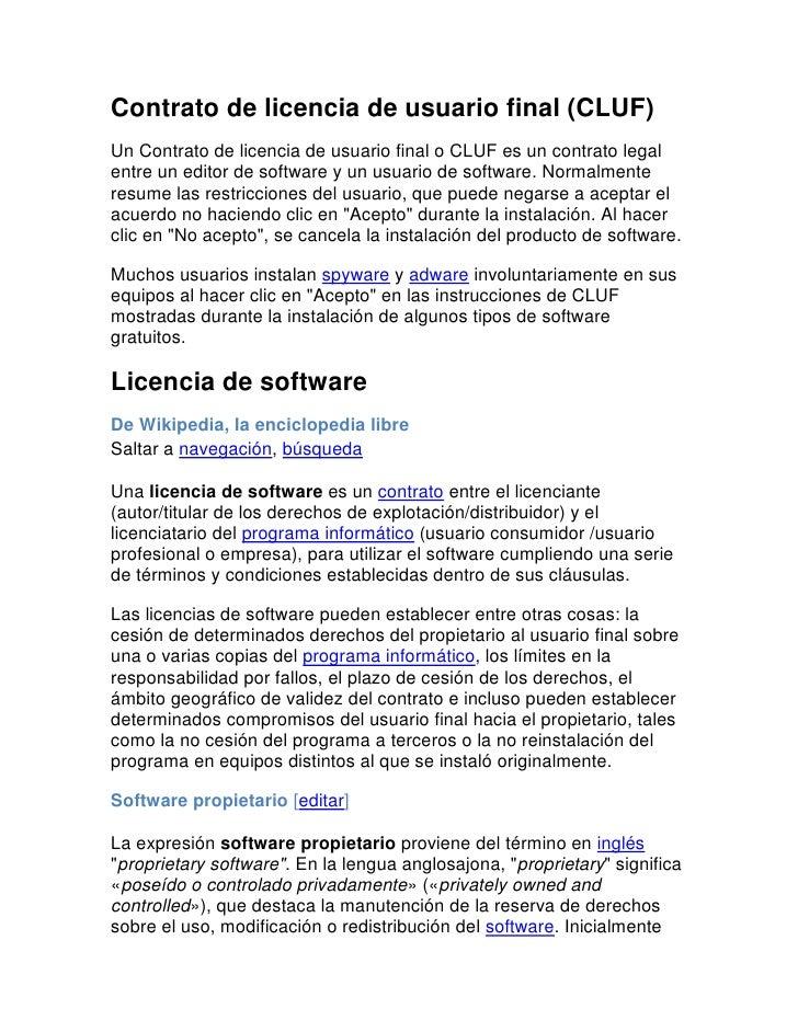 Contrato de licencia de usuario final (CLUF)<br />Un Contrato de licencia de usuario final o CLUF es un contrato legal ent...