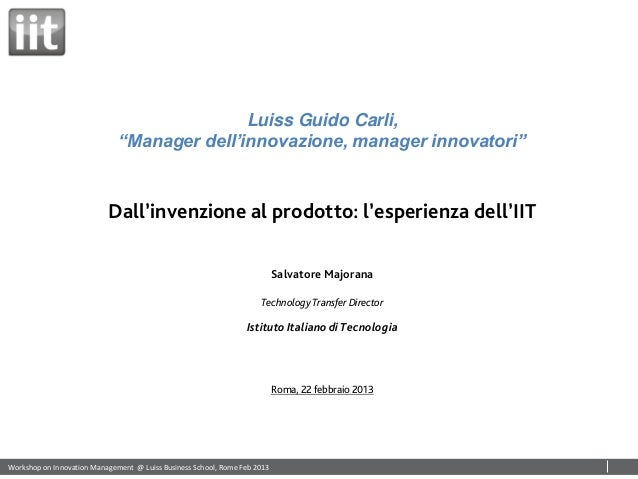 Luiss   innovation management majorana (iit)-roma 22feb2013