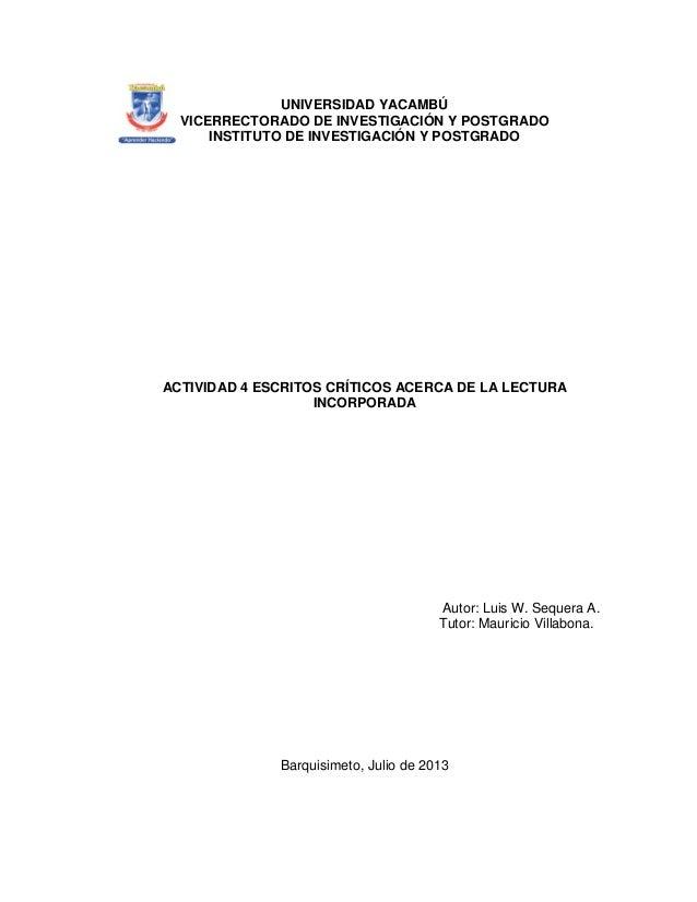 UNIVERSIDAD YACAMBÚ VICERRECTORADO DE INVESTIGACIÓN Y POSTGRADO INSTITUTO DE INVESTIGACIÓN Y POSTGRADO ACTIVIDAD 4 ESCRITO...