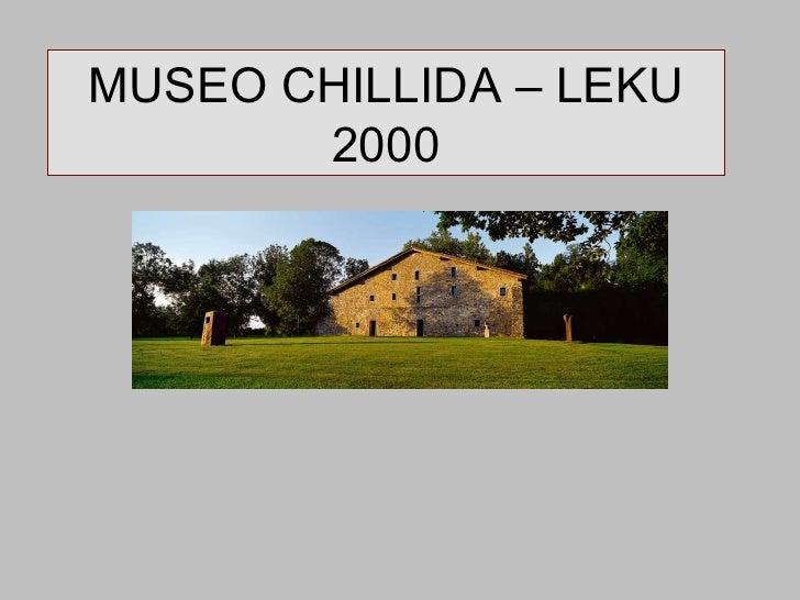 MUSEO CHILLIDA – LEKU 2000