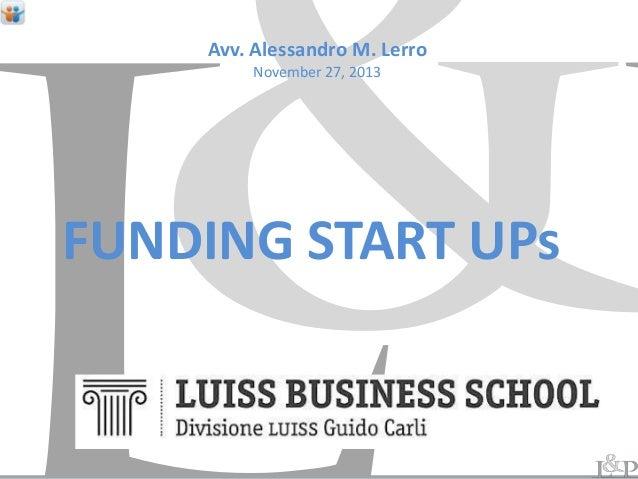 Avv. Alessandro M. Lerro  November M. LERRO Alessandro 27, 2013 Roma, November 15, 2013 LUISS – Scuola di Management – MBA...
