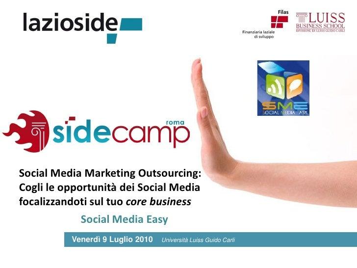 Social Media Marketing Outsourcing: Cogli le opportunità dei Social Media focalizzandoti sul tuo core business            ...