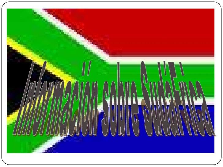 Informaciónsobre SudáFrica<br />