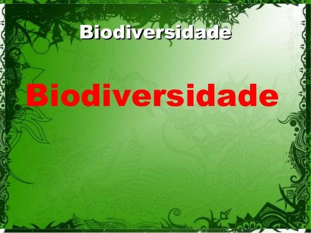 Biodiversidade BiodiversidadeBiodiversidade