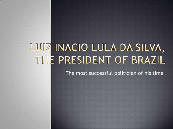 Luiz inacio lula da silva, the president[1]