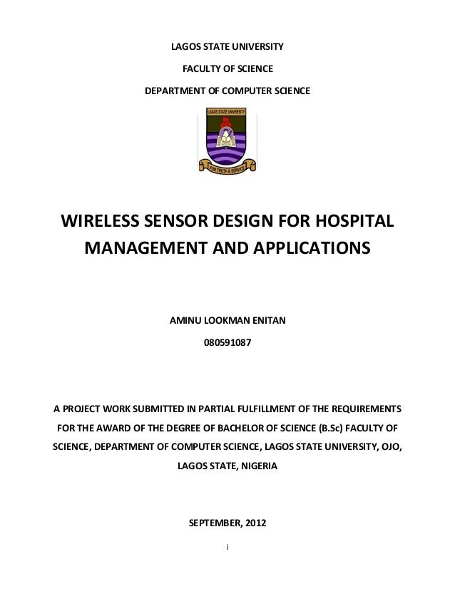 i LAGOS STATE UNIVERSITY FACULTY OF SCIENCE DEPARTMENT OF COMPUTER SCIENCE WIRELESS SENSOR DESIGN FOR HOSPITAL MANAGEMENT ...