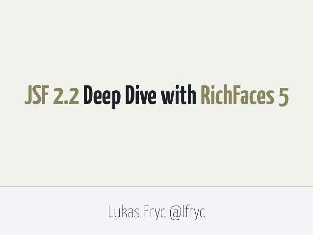 JSF 2.2 Deep Dive with RichFaces 5