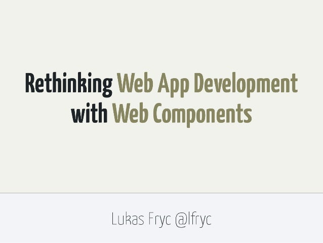 Web Components: Rethinking Web App Development