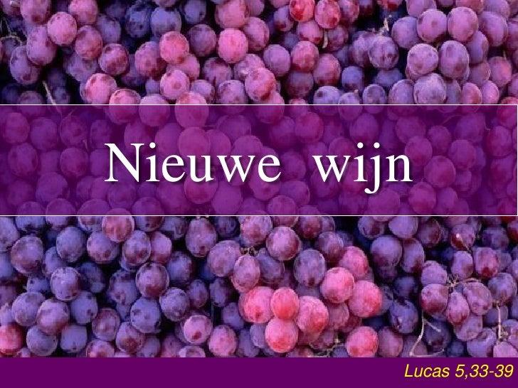 Nieuwe Wijn (Lukas 5,33-39)