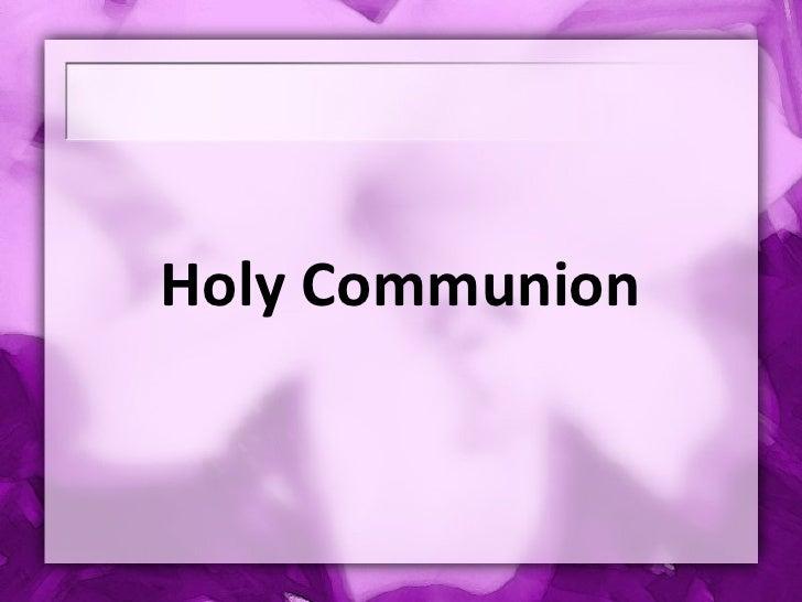 <ul><li>Holy Communion </li></ul>