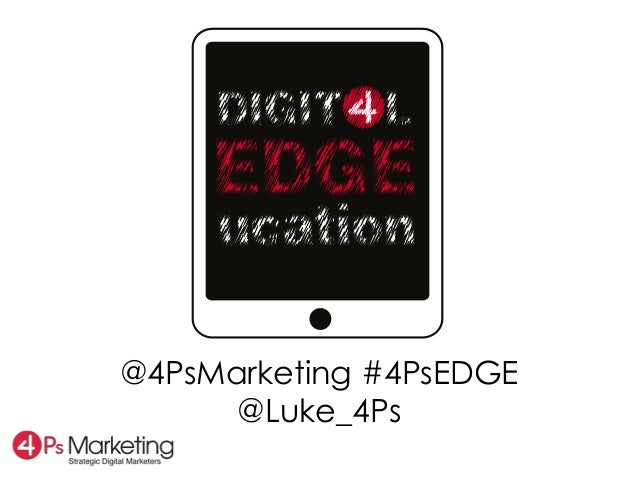 @4PsMarketing #4PsEDGE      @Luke_4Ps