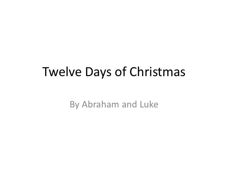 Twelve Days of Christmas<br />By Abraham and Luke<br />