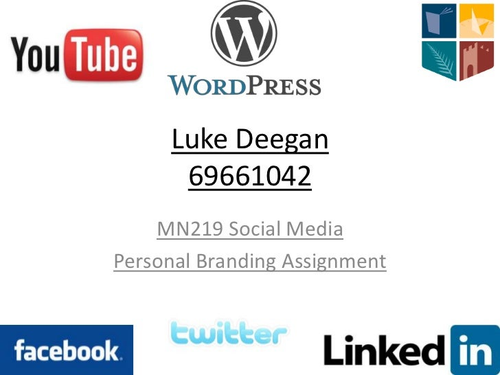 Luke Deegan      69661042    MN219 Social MediaPersonal Branding Assignment