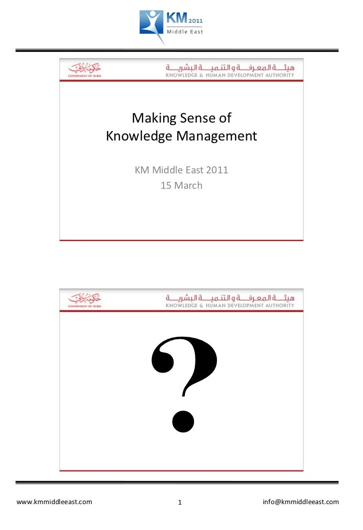 Making Sense of                       Knowledge Management                          KM Middle East 2011                   ...