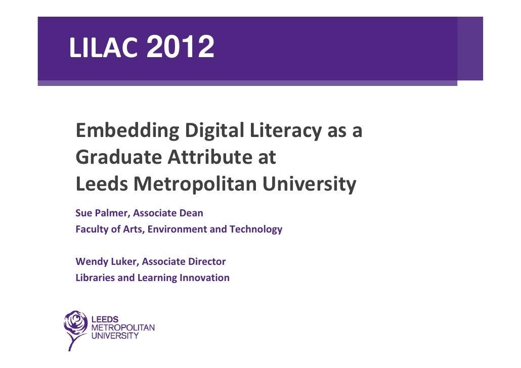 Luker & Palmer - Embedding digital literacy as a graduate attribute at Leeds Metropolitan University