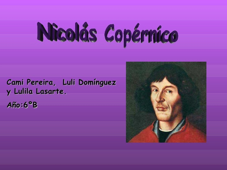 Nicolás Copérnico Cami Pereira,  Luli Domínguez y Lulila Lasarte.  Año:6ºB