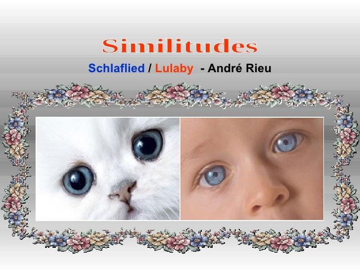 Similitudes Schlaflied  /  Lulaby   - André Rieu