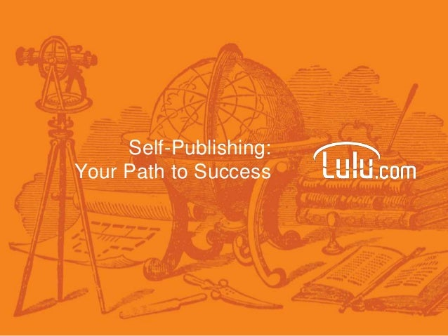 Self-Publishing:Your Path to Success