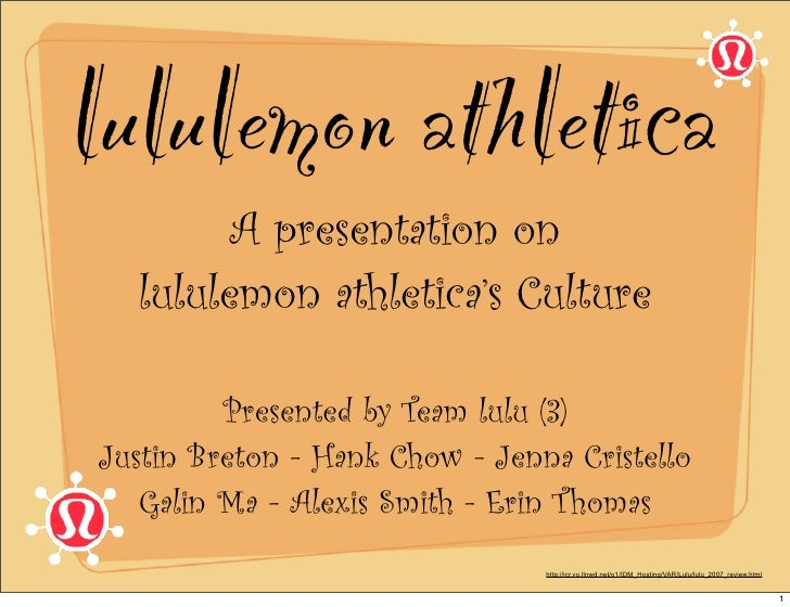 lululemon athletica         A presentation on   lululemon athletica's Culture           Presented by Team lulu (3) Justin ...