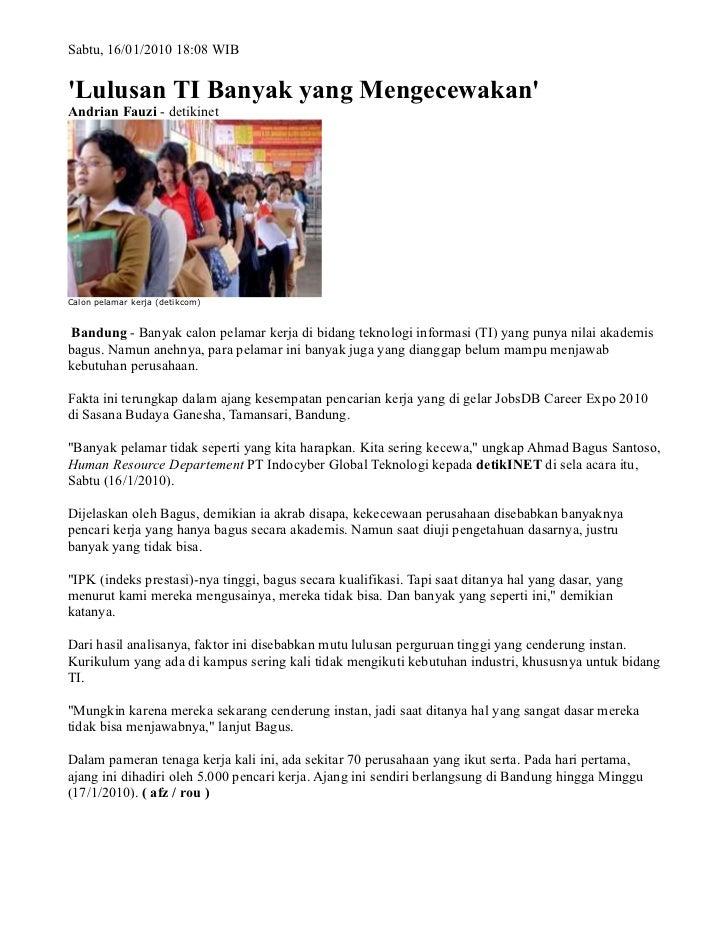 Sabtu, 16/01/2010 18:08 WIBLulusan TI Banyak yang MengecewakanAndrian Fauzi - detikinetCalon pelamar kerja (detikcom) Band...