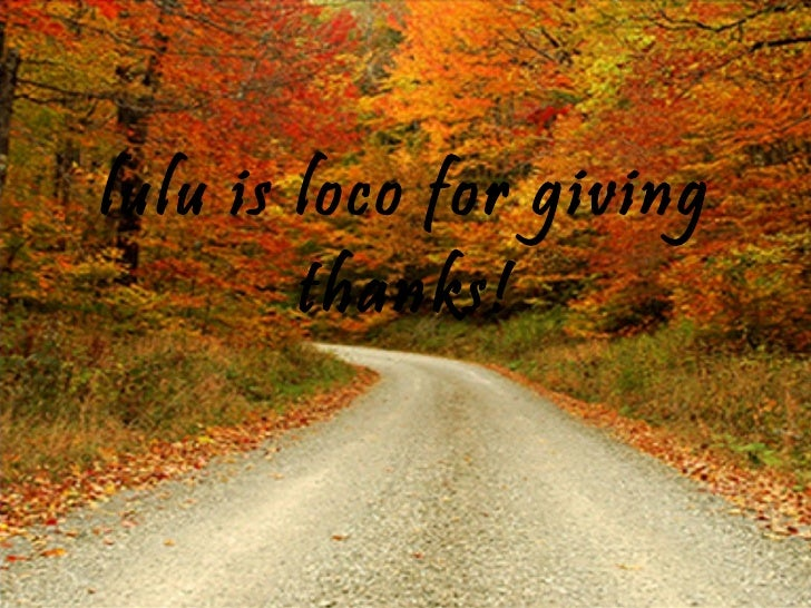 lulu is loco for giving thanks!