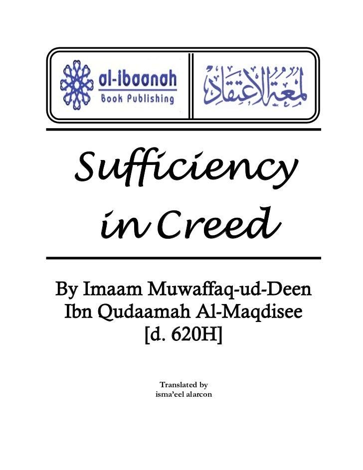 Sufficiency   in CreedBy Imaam Muwaffaq-ud-Deen Ibn Qudaamah Al-Maqdisee         [d. 620H]           Translated by        ...
