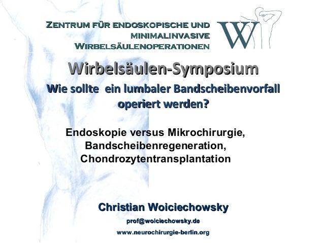 Zentrum für endoskopische und minimalinvasive Wirbelsäulenoperationen  Wirbelsäulen-Symposium Wie sollte ein lumbaler Band...