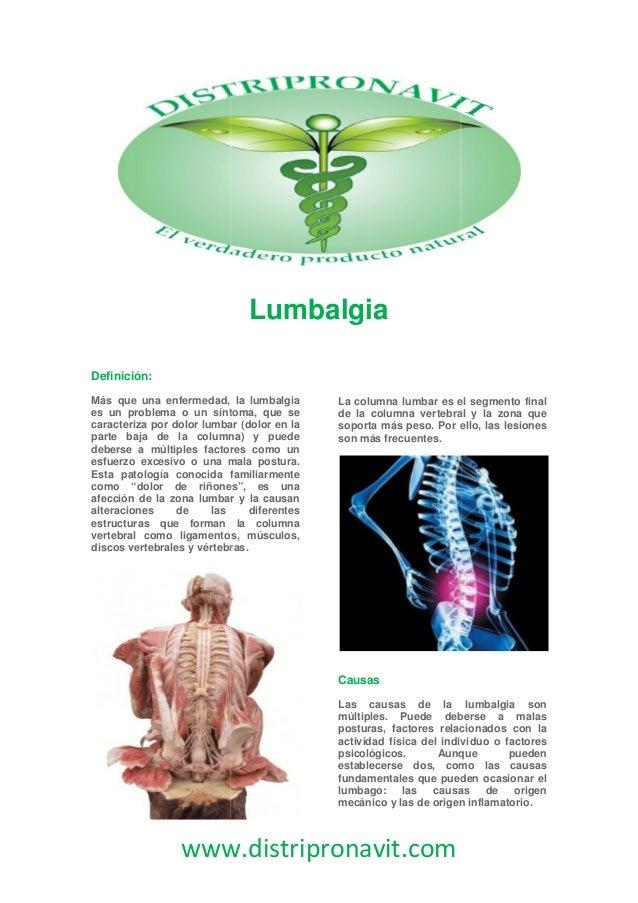 www.distripronavit.comLumbalgiaDefinición:Más que una enfermedad, la lumbalgiaes un problema o un síntoma, que secaracteri...