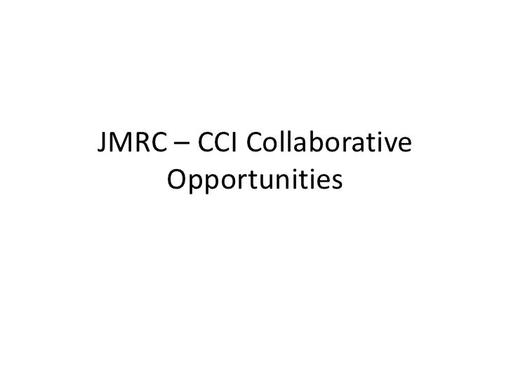 JMRC – CCI Collaborative Opportunities<br />