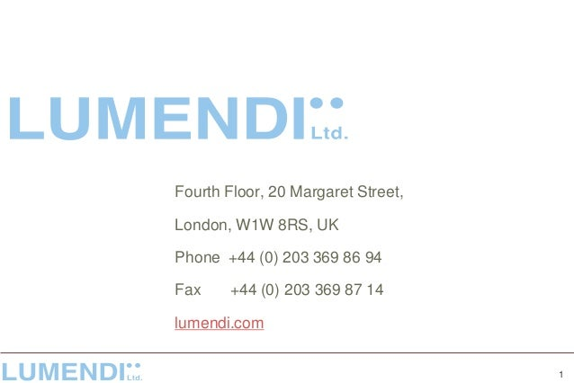 Fourth Floor, 20 Margaret Street, London, W1W 8RS, UK Phone +44 (0) 203 369 86 94 Fax +44 (0) 203 369 87 14 lumendi.com 1