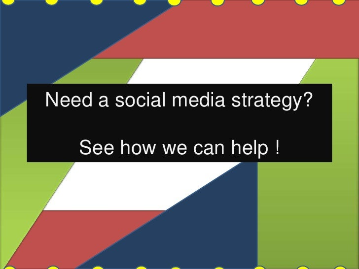 Need a social media strategy? See how we can help !<br />
