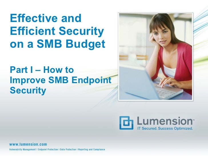 Effective and Efficient Security on a SMB Budget Part I – How to Improve SMB Endpoint Security