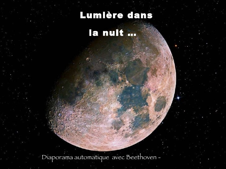 Lumière dans la nuit … Diaporama automatique  avec Beethoven  -