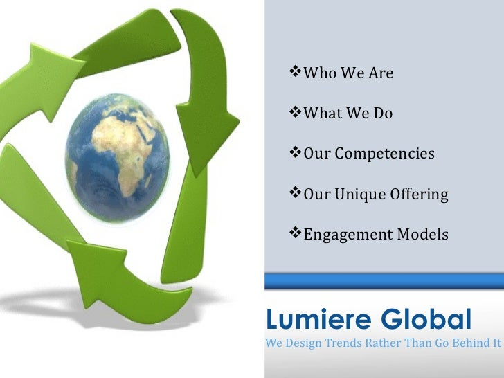  Who We Are    What We Do    Our Competencies    Our Unique Offering    Engagement ModelsLumiere GlobalWe Design Tren...