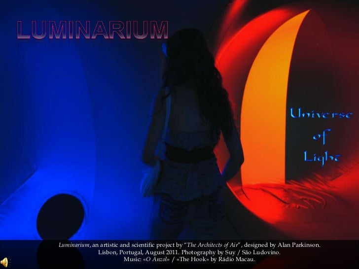 """Luminarium, an artistic and scientific project by """"The Architects of Air"""", designed by Alan Parkinson.              Lisbon..."""