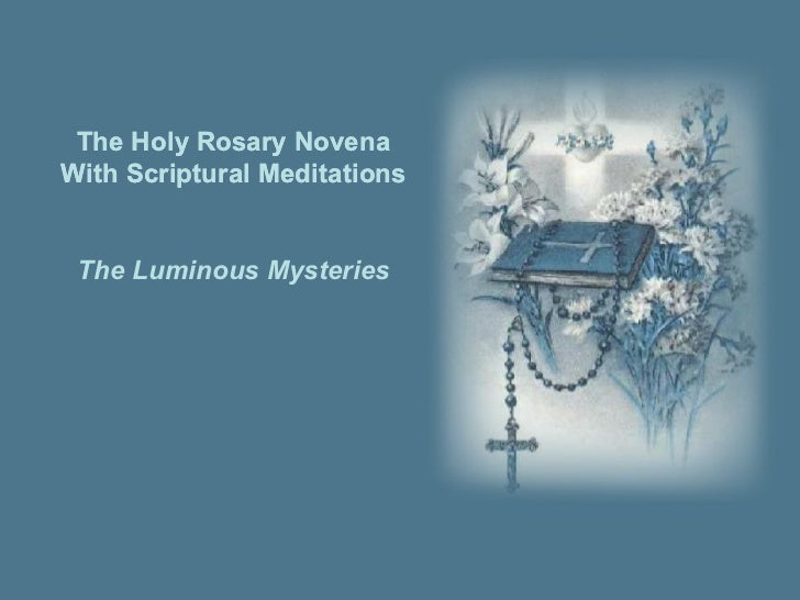 The Holy Rosary Novena With Scriptural Meditations The Holy Rosary Novena With Scriptural Meditations The Luminous Mysteries