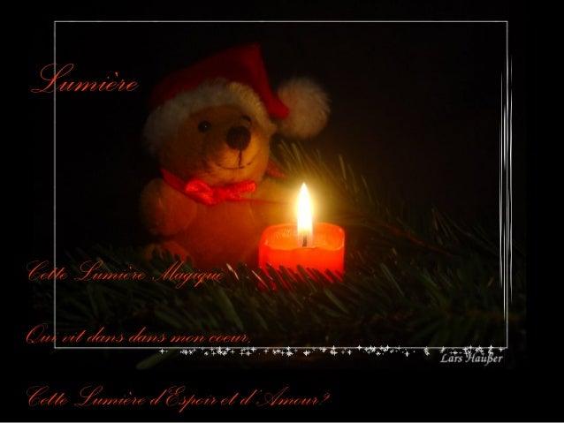 Lumière  Cette Lumière Magique Qui vit dans dans mon coeur, Cette Lumière d'Espoir et d'Amour?