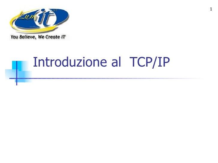 Lumit.Basic.Knowledge.Training.Introduzione.Tcp Ip