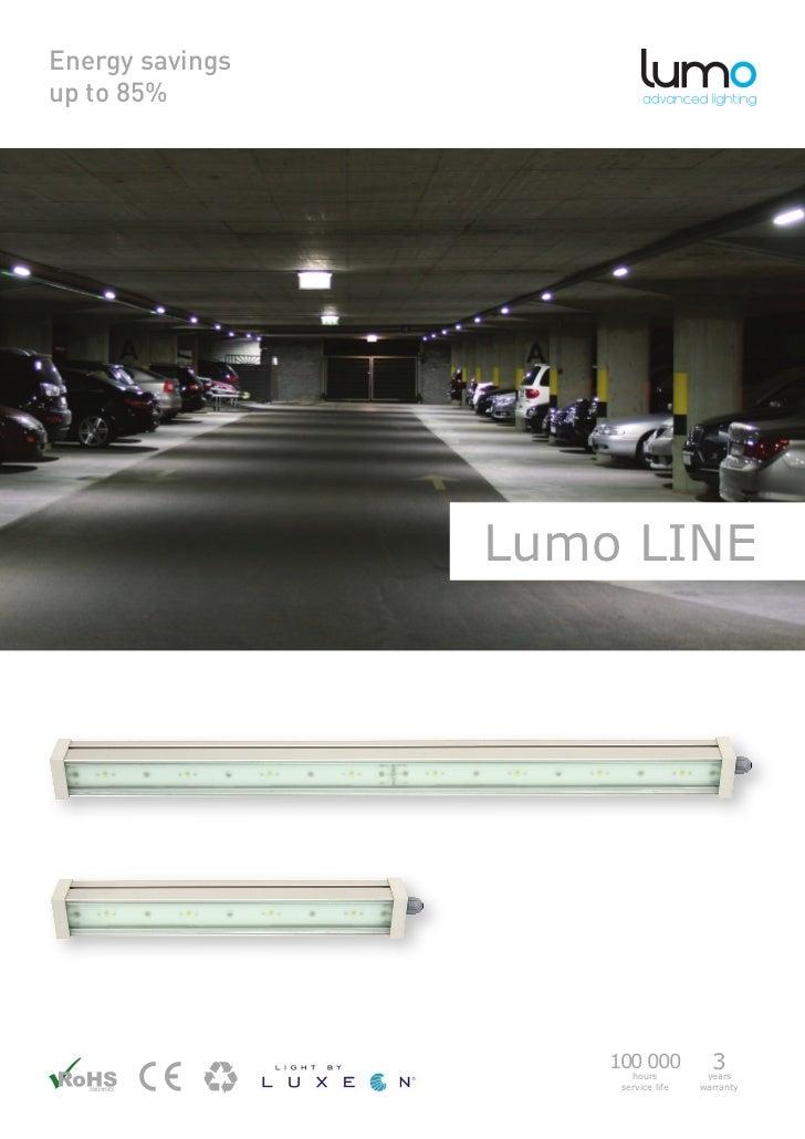 Energy savingsup to 85%                 Lumo LINE                     100 000                        hours                ...