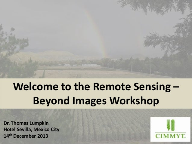 Welcome to the Remote Sensing – Beyond Images Workshop