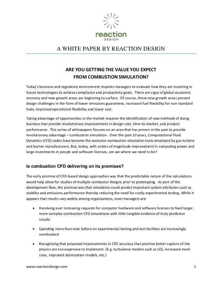 A WHITE PAPER BY REACTION DESIGN<br />ARE YOU GETTING THE VALUE YOU EXPECT FROM COMBUSTION SIMULATION?<br />Today's busine...