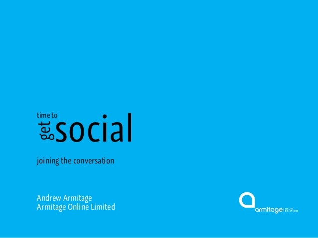 social time to get Andrew Armitage Armitage Online Limited joining the conversation