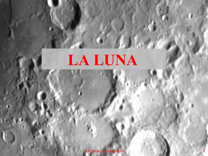 La Luna - prima parte LA LUNA