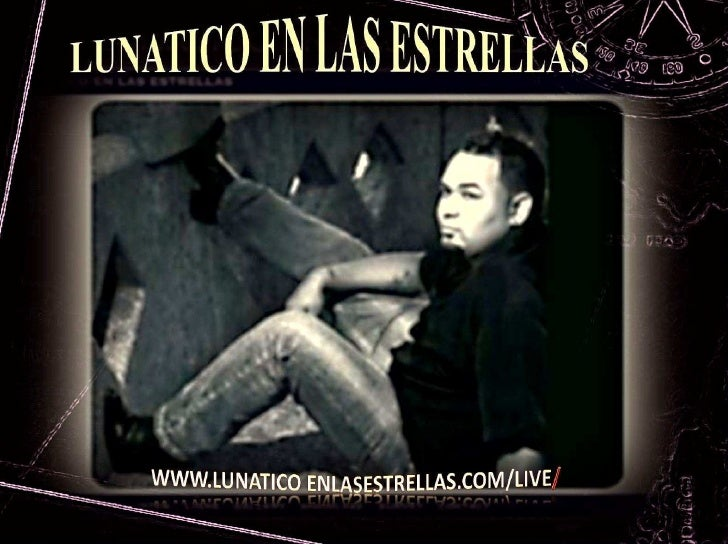 Lunatico EN Las Estrellas (Lunaticoenlasestrellas-com)